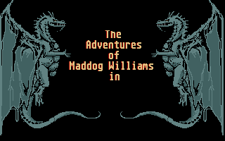 Maddog Williams in the Dungeons of Duridian
